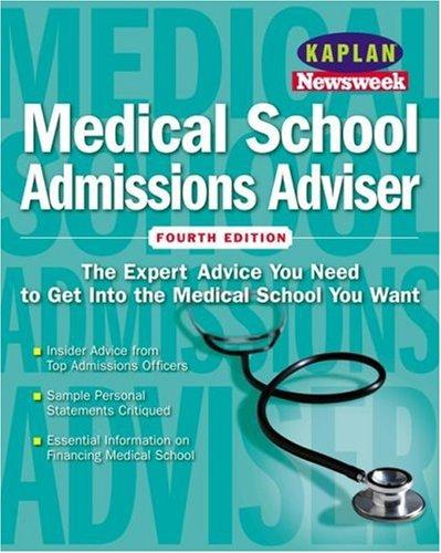 9780743213998: Kaplan/Newsweek Medical School Admissions Adviser, Fourth Edition (Get Into Medical School)