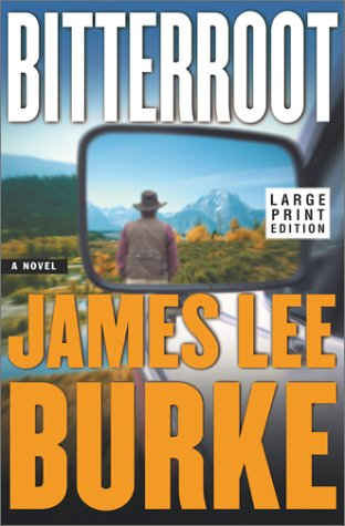 Bitterroot: Burke, James Lee