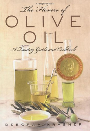 9780743214032: The Flavors of Olive Oil: A Tasting Guide and Cookbook