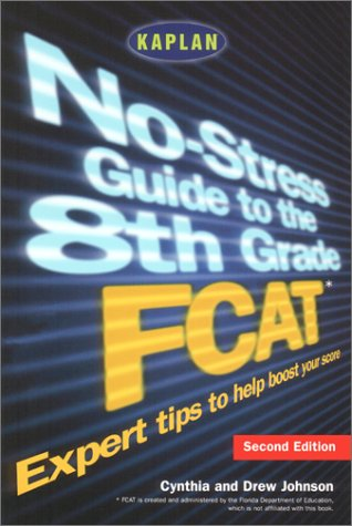 9780743214124: Kaplan No-Stress Guide to the 8th Grade FCAT, Second Edition