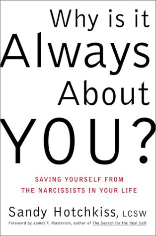 9780743214278: Why is it Always about You?: Saving Yourself from the Narcissists in Your Life