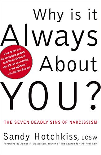 9780743214285: Why Is It Always About You: The Seven Deadly Sins of Narcissism