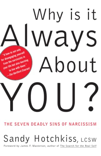 Why Is It Always About You? : The Seven Deadly Sins of Narcissism Format: Paperback: Sandy ...