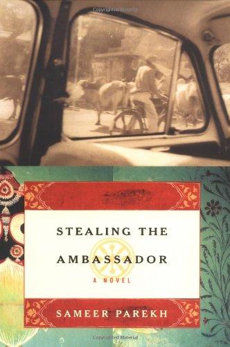 Stealing the Ambassador: A Novel: Parekh, Sameer