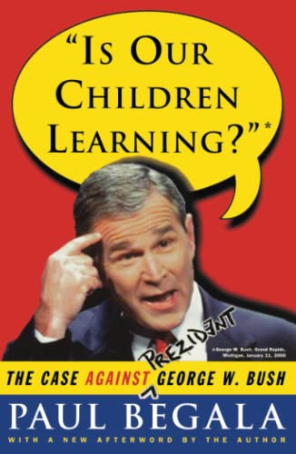 9780743214780: Is Our Children Learning?: The Case Against George W. Bush