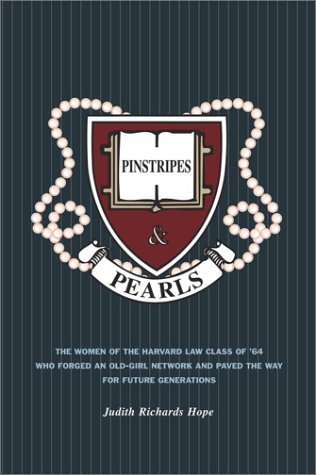 9780743214827: Pinstripes & Pearls: The Women of the Harvard Law Class of '64 Who Forged an Old Girl Network and Paved the Way for Future Generations (Lisa Drew Books)