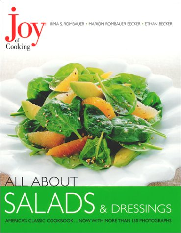Joy of Cooking: All About Salads &: Rombauer, Irma S.;