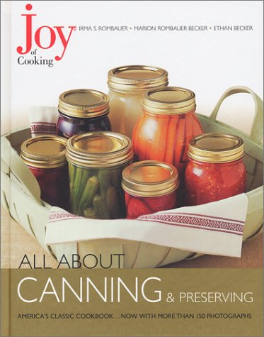 Joy of Cooking: All About Canning &: Rombauer, Irma S.;