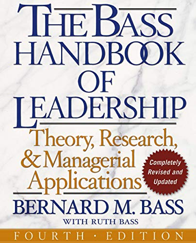 The Bass Handbook of Leadership: Theory, Research, and Managerial Applications (0743215524) by Bernard M. Bass; Ruth Bass