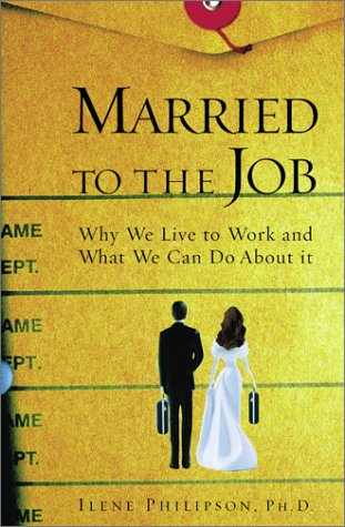 9780743215787: Married to the Job: Why We Live to Work and What We Can Do About It