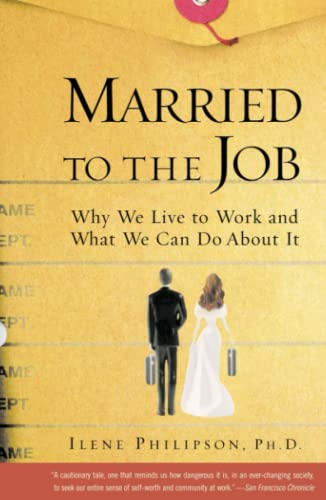 9780743215794: Married to the Job: Why We Live to Work and What We Can Do About It
