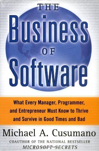 The Business of Software: What Every Manager, Programmer, and Entrepreneur Must Know to Thrive and ...
