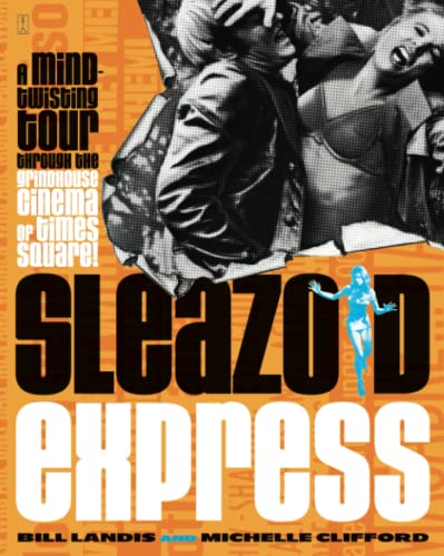 9780743215831: Sleazoid Express: A Mind-Twisted Tour Though the Grindhouse Cinema of Times Square: A Mind-twisting Tour Through the Grindhouse Cinema of Times Square