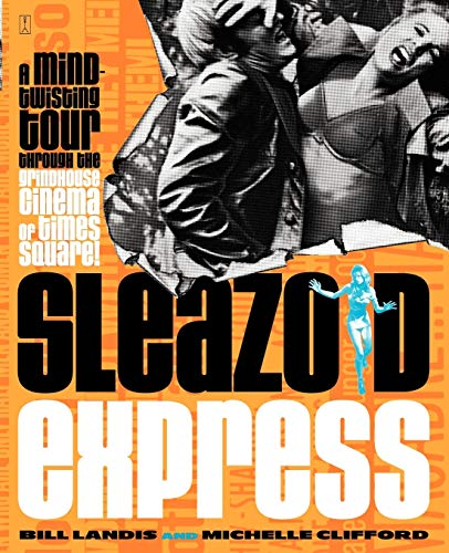9780743215831: Sleazoid Express: A Mind-Twisting Tour Through the Grindhouse Cinema of Times Square