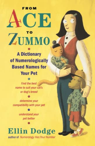 9780743215855: From Ace to Zummo: A Dictionary of Numerologically Based Names for Your Pet