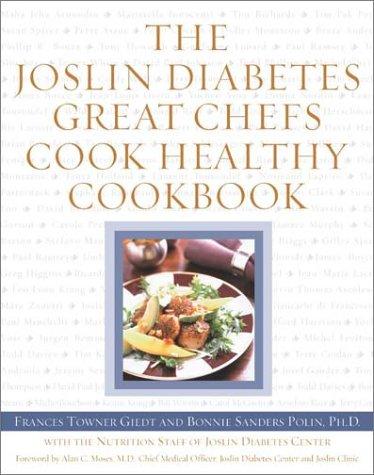 9780743215862: The Joslin Diabetes Great Chefs Cook Healthy Cookbook