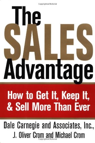 9780743215916: The Sales Advantage: How to Get It, Keep It, and Sell More Than Ever