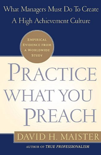 9780743215923: Practice What You Preach : What Managers Must Do to Create a High Achievement Culture