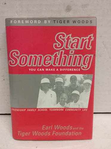 Start Something: Woods, Earl; Foundation, Tiger Woods