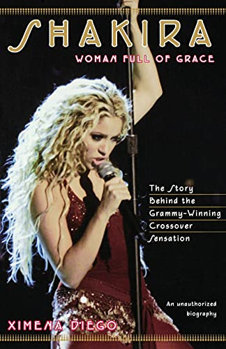 9780743216234: Shakira: Woman Full of Grace