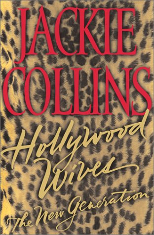 Hollywood Wives : The New Generation: Jackie Collins; Jackie
