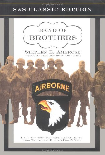9780743216388: Band of Brothers: E Company, 506th Regiment, 101st Airborne from Normandy to Hitler's Eagle's Nest