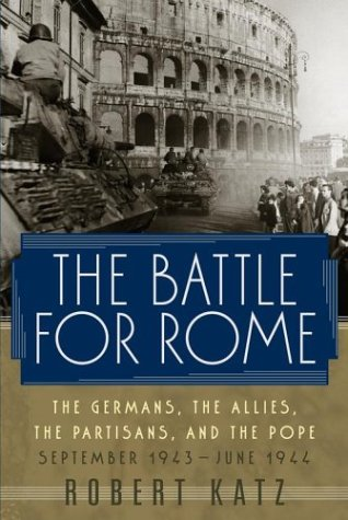 9780743216425: The Battle for Rome: The Germans, the Allies, the Partisans, and the Pope, September 1943-June 1944