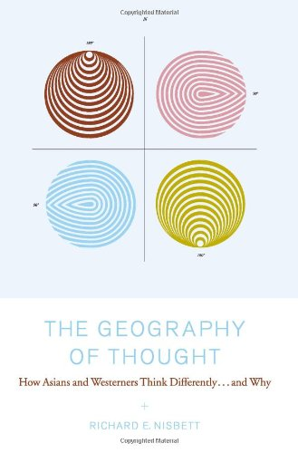 9780743216463: The Geography of Thought: How Asians and Westerners Think Differently...and Why