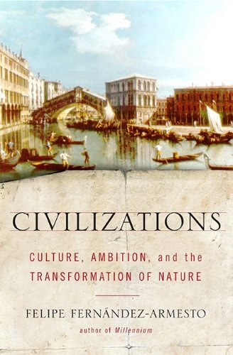 9780743216500: Civilizations: Culture, Ambition, and the Transformation of Nature.