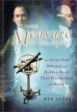 9780743216753: The Measure of All Things: The Seven-Year Odyssey and Hidden Error That Transformed the World