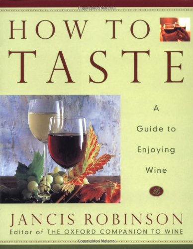9780743216777: How to Taste: A Guide to Enjoying Wine