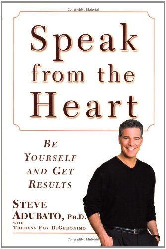 9780743217156: Speak from the Heart: Be Yourself and Get Results
