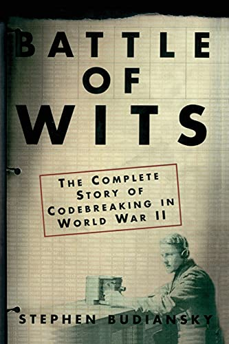 9780743217347: Battle of Wits: The Complete Story of Codebreaking in World War II