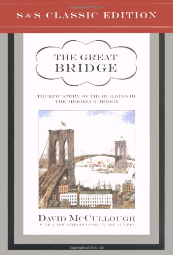 9780743217378: The Great Bridge: The Epic Story of the Building of the Brooklyn Bridge