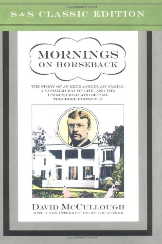 9780743217385: Mornings on Horseback: The Story of an Extraordinary Faimly, a Vanished Way of Life and the Unique Child Who Became Theodore Roosevelt