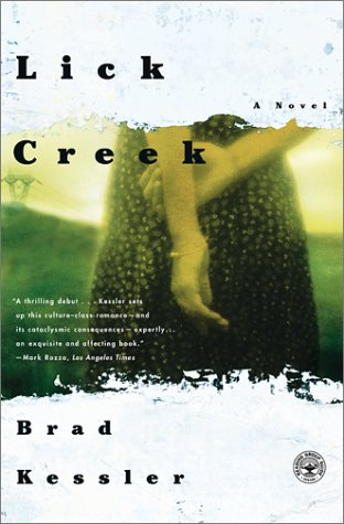 Lick Creek: A Novel: Kessler, Brad