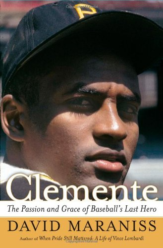 9780743217811: Clemente: The Passion and Grace of Baseball's Last Hero
