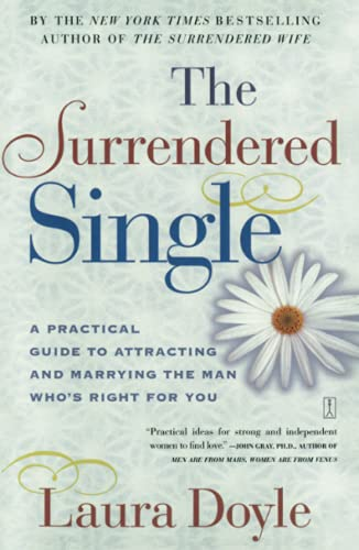 9780743217897: The Surrendered Single: A Practical Guide to Attracting and Marrying the Man Who's Right for You: A Practical Guide to Attracting the Man Who's Right for You