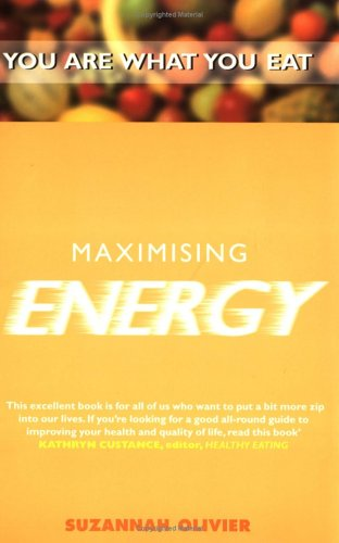 Maximising Energy: You Are What You Eat: Olivier, Suzannah