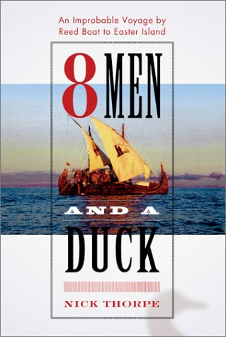 9780743219280: 8 Men and a Duck: An Improbable Voyage by Reed Boat to Easter Island
