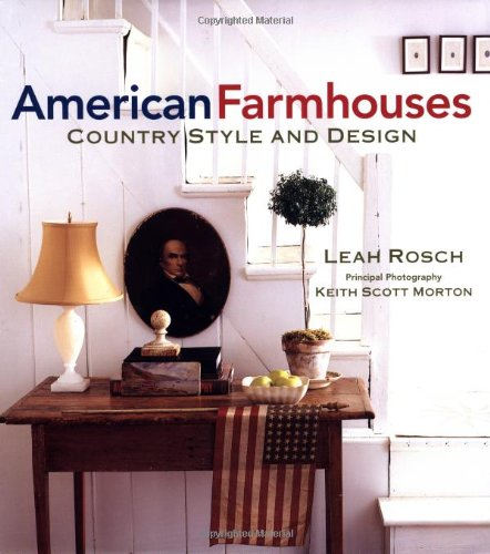 American Farmhouses: Country Style and Design: Rosch, Leah