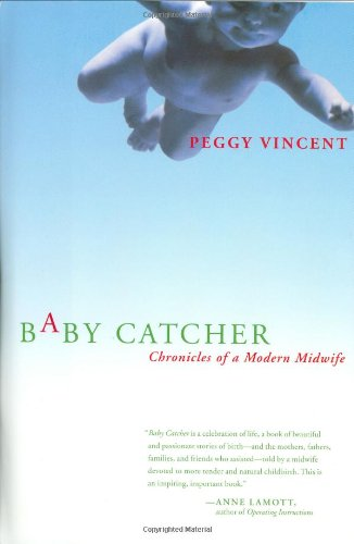 9780743219334: Baby Catcher: Chronicles of a Modern Midwife
