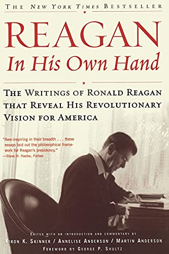 9780743219389: Reagan, In His Own Hand: The Writings of Ronald Reagan that Reveal His Revolutionary Vision for America (Biography)