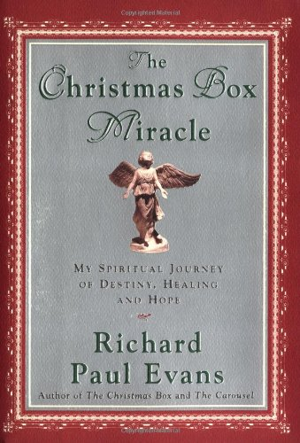 The Christmas Box Miracle : My Spiritual Journey of Destiny, Healing and Hope