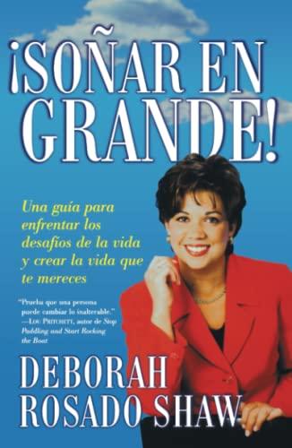 9780743219457: Sonar en grande (Dream BIG!): Una guia para enfrentar los desafios de la vida y crear la vida que usted merece (A Roadmap for Facing Life's Challenges ... the Life You Deserve) (Spanish Edition)