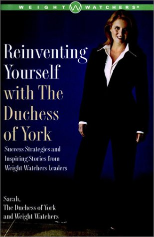 9780743219549: Reinventing Yourself with The Duchess of York: Success Strategies and Inspiring Stories from Weight Watchers Leaders