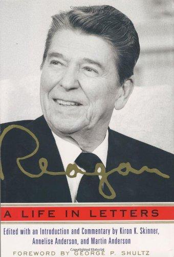 Reagan: A Life In Letters: Ronald Reagan