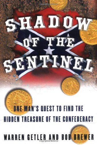 9780743219686: Shadow of the Sentinel: One Man's Quest to Find the Hidden Treasure of the Confederacy