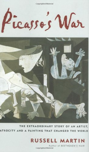 9780743219891: Picasso's War: The Destruction of Guernica and Picasso's Masterpiece
