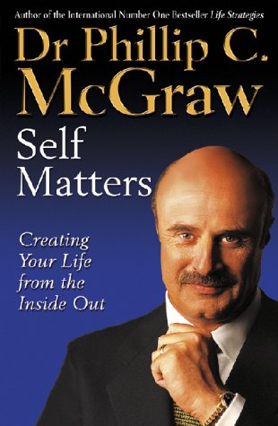 9780743220668: Self Matters : Creating Your Life from the Inside Out